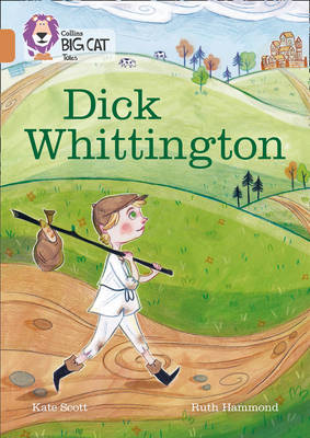 Dick Whittington: Band 12/Copper by Kate Scott