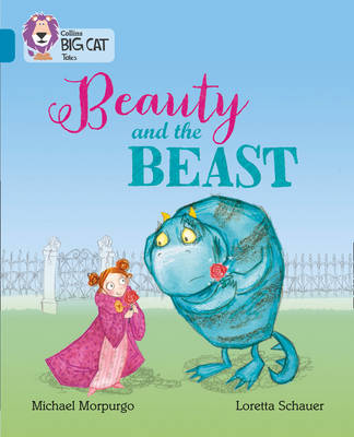Beauty and the Beast: Band 13/Topaz by Michael Morpurgo