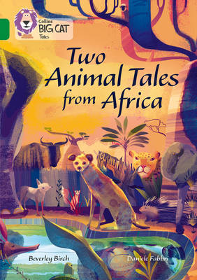 Two Animal Tales from Africa Band 15/Emerald by Beverley Birch