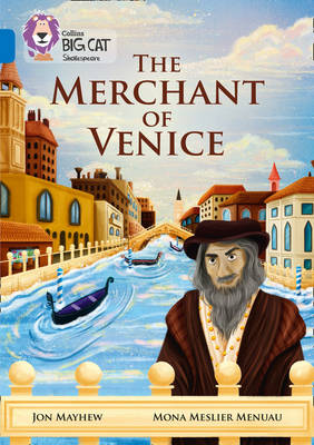 Collins Big Cat The Merchant of Venice: Band 16/Sapphire by Jon Mayhew