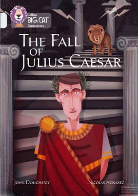 The Fall of Julius Caesar Band 17/Diamond by John Dougherty