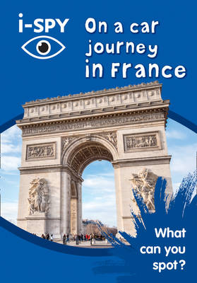 i-SPY on a Car Journey in France What Can You Spot? by i-SPY