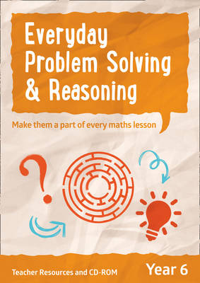 Year 6 Everyday Problem Solving and Reasoning Teacher Resources with CD-ROM by Keen Kite Books
