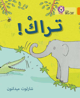 Collins Big Cat Arabic Readers Trak!: Level 6 by Charlotte Middleton