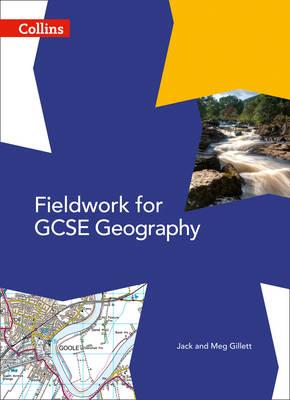 Fieldwork for GCSE Geography by Jack Gillett, Meg Gillett
