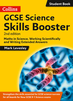 GCSE Science 9-1 Skills Booster Maths in Science, Working Scientifically and Writing Extended Answers by Mark Levesley