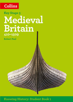 KS3 History Medieval Britain (410-1509) by Robert Peal