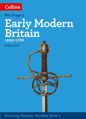 KS3 History Early Modern Britain (1509-1760) by Robert Peal