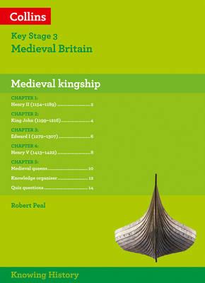 KS3 History Medieval Kingship by Robert Peal