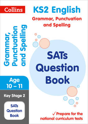 KS2 Grammar, Punctuation and Spelling SATs Question Book by Collins KS2