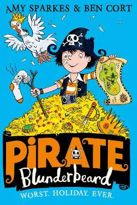 Pirate Blunderbeard: Worst. Holiday. Ever. by Amy Sparkes