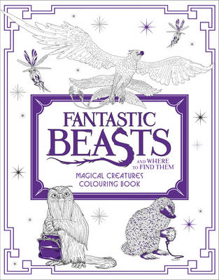 Fantastic Beasts and Where to Find Them: Magical Creatures Colouring Book Magical Creatures Colouring Book by HarperCollins Publishers, Warner Bros.