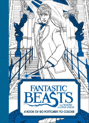 Fantastic Beasts And Where To Find Them: A Book Of 20 Postcards to Colour by HarperCollins Publishers