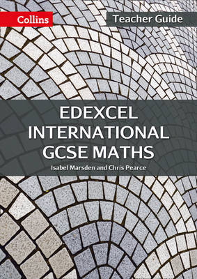 Edexcel International GCSE Maths Teacher Guide by Isabel Marsden, Chris Pearce