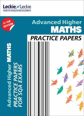 CfE Advanced Higher Maths Practice Papers for SQA Exams by Craig Lowther, Dominic Kennedy, Graeme Nolan, Leckie & Leckie