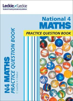 National 4 Maths Practice Question Book by Leckie & Leckie