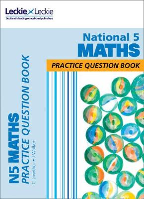 National 5 Maths Practice Question Book by Leckie & Leckie