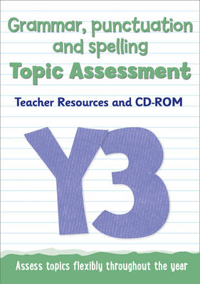 Year 3 Grammar, Punctuation and Spelling Topic Assessment Teacher Resources and CD-ROM by