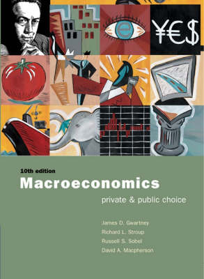 Macroeconomics Private and Public Choice by James D. Gwartney