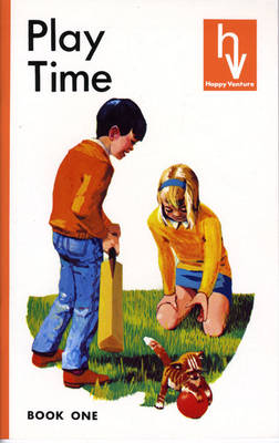 Happy Venture Reader Book 1. Playtime Reader by Fred J. Schonell, I. Serjeant
