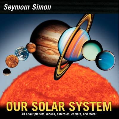 Our Solar System Revise Edition by Seymour Simon