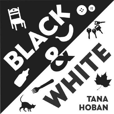 Black & White by Tana Hoban