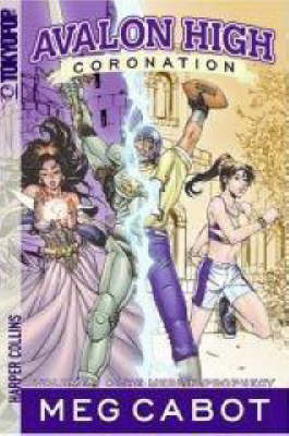 The Merlin Prophecy Avalon High: Coronation by Meg Cabot
