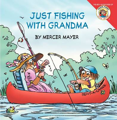 Little Critter: Just Fishing with Grandma by Mercer Mayer, Gina Mayer