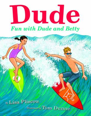Dude Fun with Dude and Betty by Lisa Pliscou