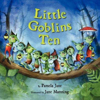 Little Goblins Ten by Pamela Jane