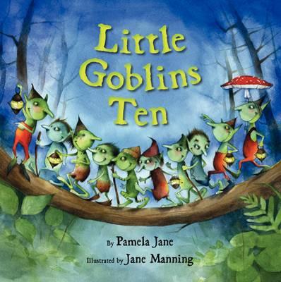 Little Goblins Ten by Pamela Jane