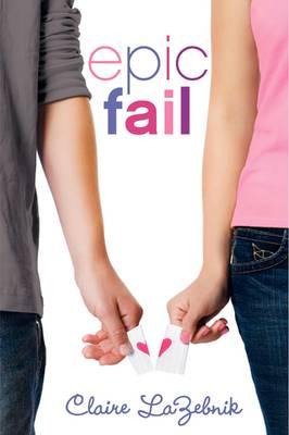 Epic Fail by Claire LaZebnik