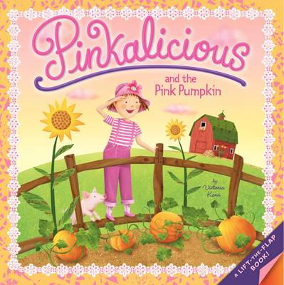 Pinkalicious and the Pink Pumpkin by Victoria Kann