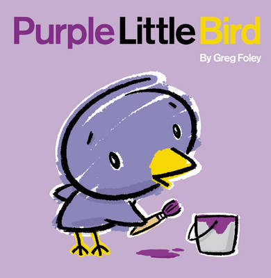 Purple Little Bird by Greg Foley, Paul Schmid