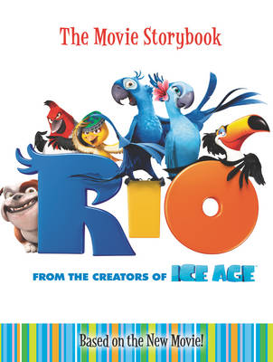 Rio The Movie Storybook by Jodi Huelin
