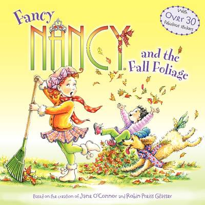 Fancy Nancy and the Fall Foliage by Jane O'Connor