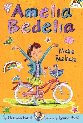 Amelia Bedelia Chapter Book #1: Amelia Bedelia Means Business by Herman Parish