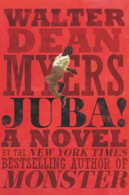 Juba! A Novel by Walter Dean Myers