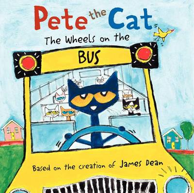 Pete the Cat The Wheels on the Bus by James Dean