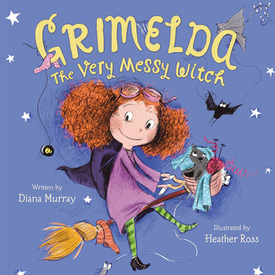 Grimelda: the Very Messy Witch by Diana Murray