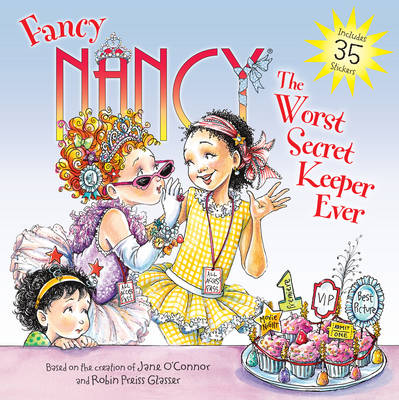 Fancy Nancy: The Worst Secret Keeper Ever by Jane O'Connor
