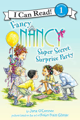 Fancy Nancy: Super Secret Surprise Party by Jane O'Connor