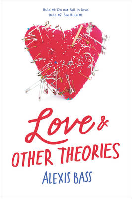 Love and Other Theories by Alexis Bass