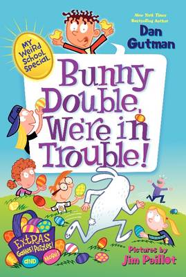My Weird School Special: Bunny Double, We're in Trouble! by Dan Gutman