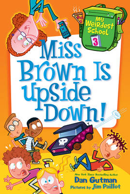 Miss Brown is Upside Down! by Dan Gutman