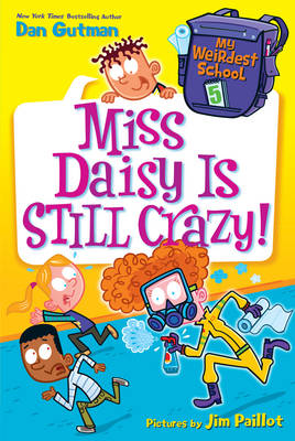 My Weirdest School #5: Miss Daisy is Still Crazy! by Dan Gutman