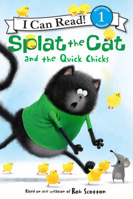 Splat the Cat and the Quick Chicks by Rob Scotton