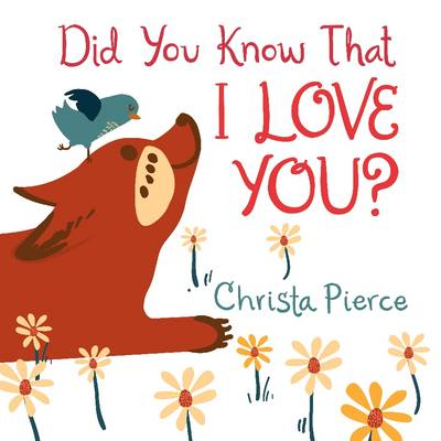 Did You Know That I Love You? by Christa Pierce
