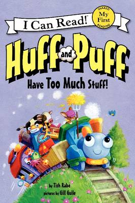 Huff and Puff Have Too Much Stuff! by Tish Rabe