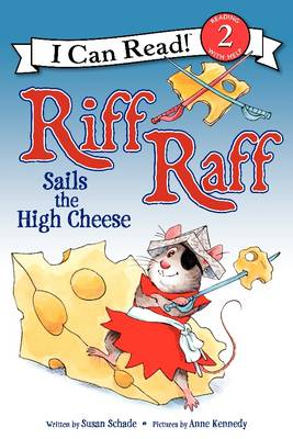 Riff Raff Sails the High Cheese by Susan Schade